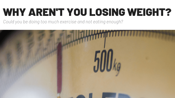 Why Aren't You Losing Weight?