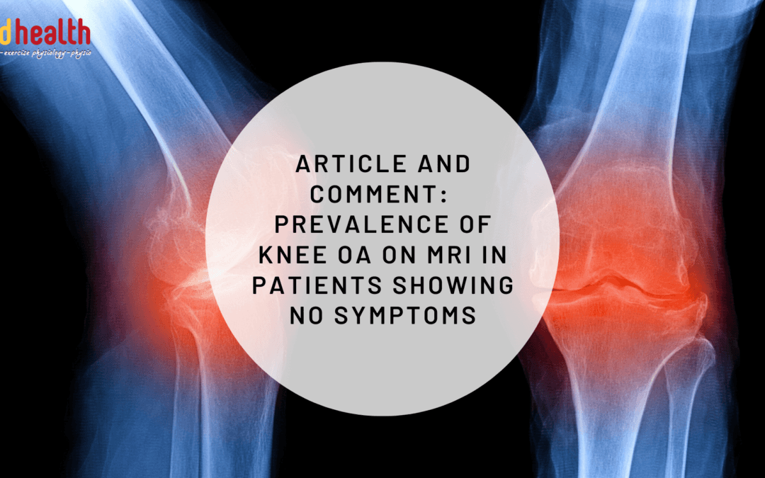 Article and Comment: Prevalence of Knee OA on MRI in patients showing no symptoms