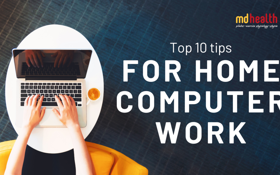 Top 10 tips for home computer work